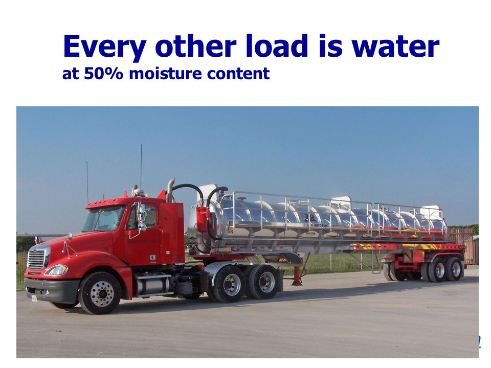 Every other load is water at 50% moisture content