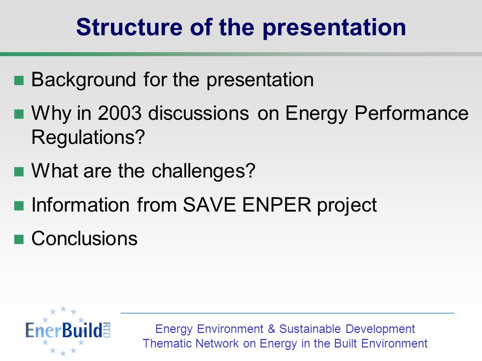 Energy Environment & Sustainable Development Thematic Network on Energy in the Built Environment Building components and the Energy Performance Directive Dr.