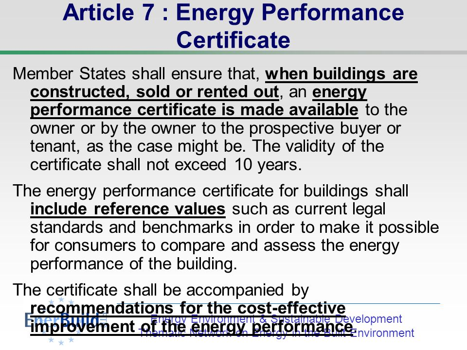 Energy Environment & Sustainable Development Thematic Network on Energy in the Built Environment Article 6 : existing buildings Member States shall take the necessary measures to ensure that when buildings with a total useful floor area over m² undergo major renovation, their energy performance is upgraded in order to meet minimum requirements in so far as this is technically, functionally and economically feasible.
