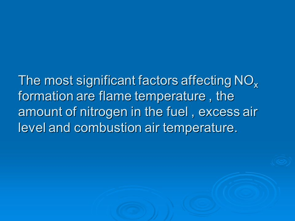 Fuel NOx : The major source of NO x production from burning fuels such as certain coals and oil, is the conversion of fuel bound nitrogen to NO x duri