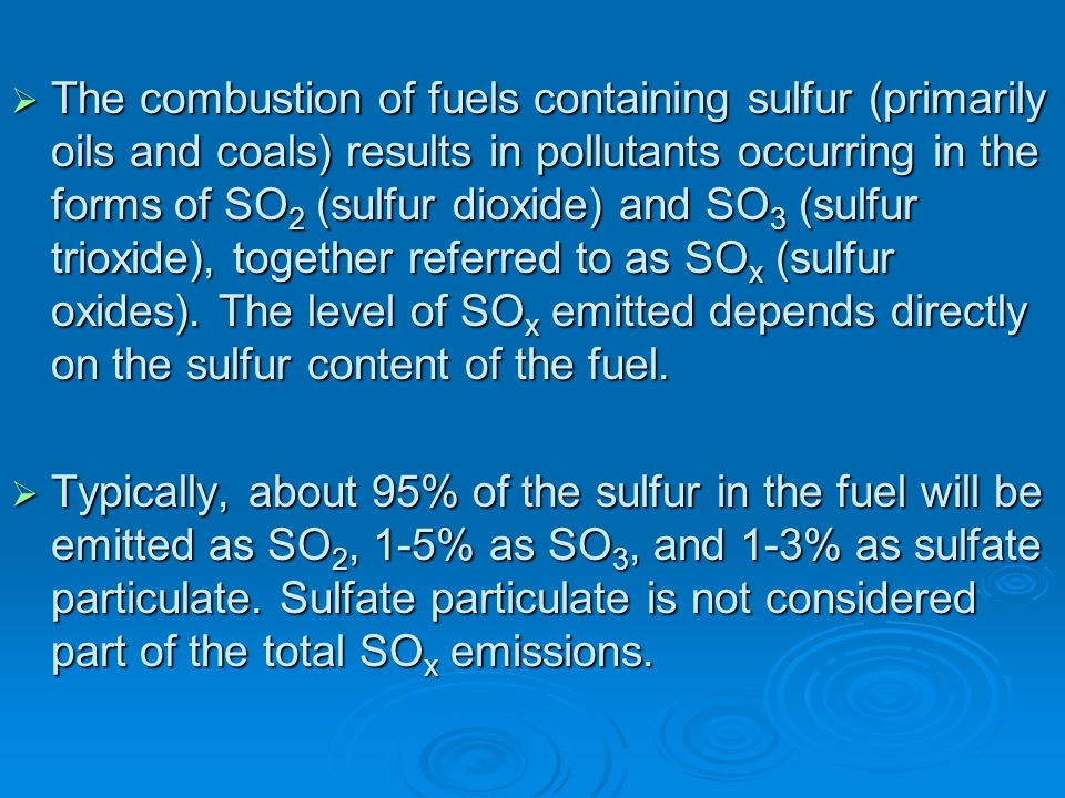 Sulfur Compounds (So x ) The primary reason sulfur compounds, are classified as a pollutant is because they react with water vapor (in the flue gas an