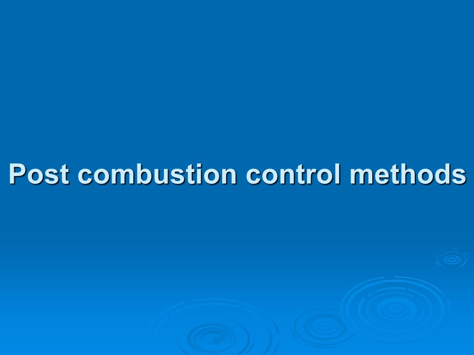 Post combustion methods address NO x emissions after formation Combustion control techniques prevent the formation of NO x during the combustion proce