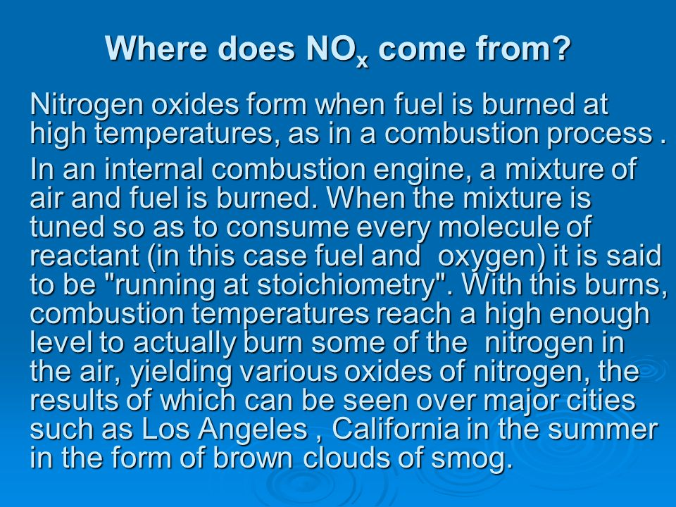 What is NO x ? - A Nitrogen Oxide, or NO x, is the generic term for a group of highly reactive gases, all of which contain nitrogen and oxygen in vary