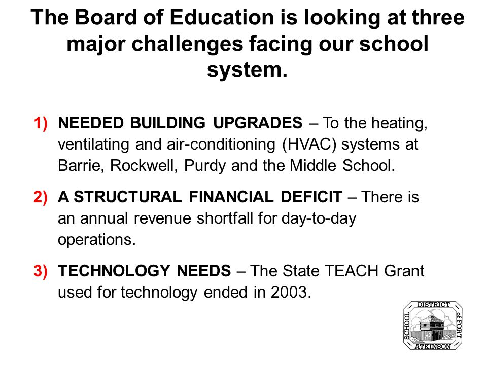 Concerns for the Future The Board of Education is concerned about: Maintaining and extending the useful life of our school buildings and reducing energy costs with more efficient heating, ventilating and air conditioning systems.