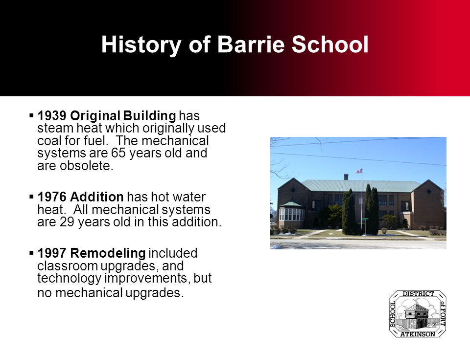 History of Barrie School 1939 Original Building has steam heat which originally used coal for fuel.