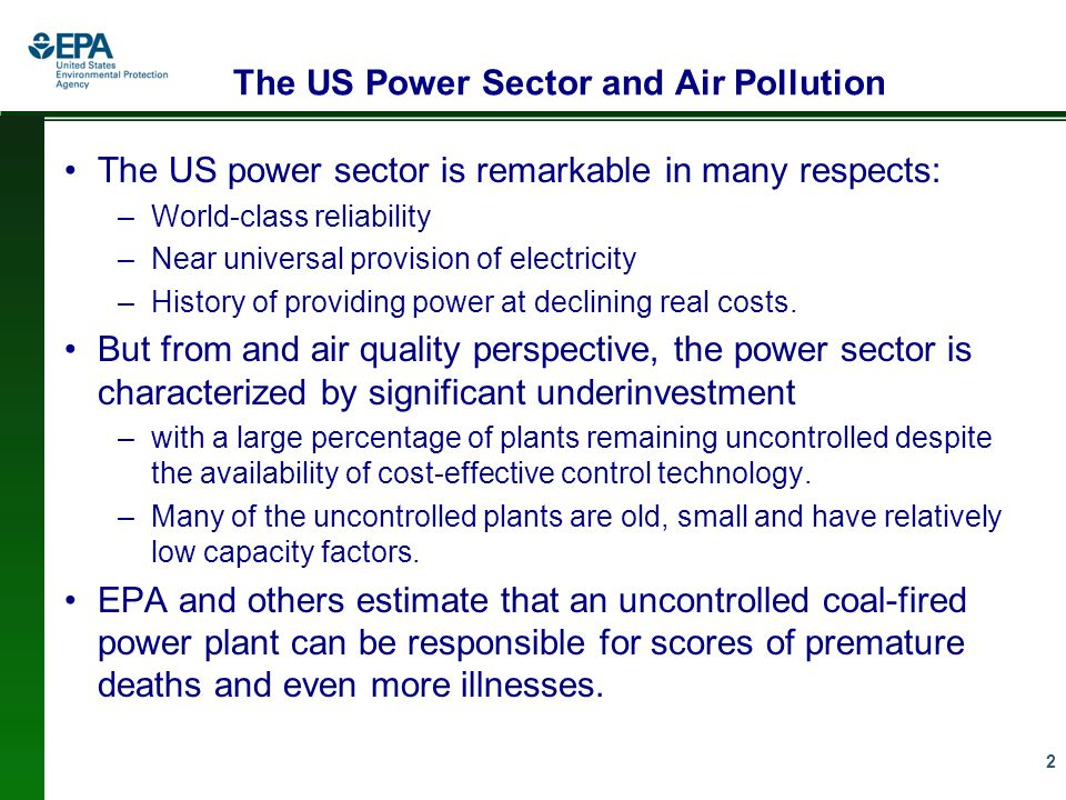 2 The US Power Sector and Air Pollution The US power sector is remarkable in many respects: –World-class reliability –Near universal provision of electricity –History of providing power at declining real costs.