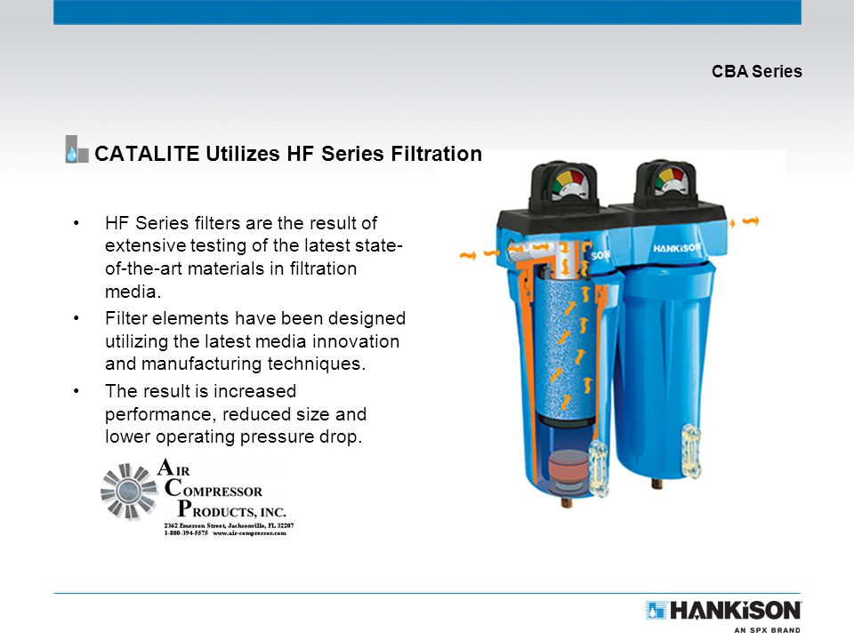 CBA Series HF Series filters are the result of extensive testing of the latest state- of-the-art materials in filtration media.