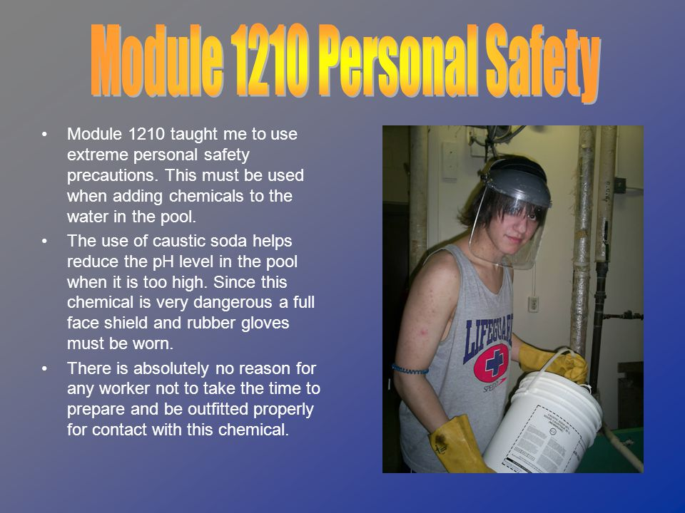 Module 1210 taught me to use extreme personal safety precautions.