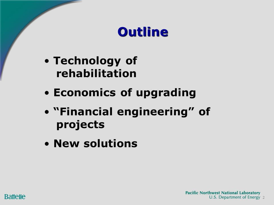 2 OutlineOutline Technology of rehabilitation Economics of upgrading Financial engineering of projects New solutions