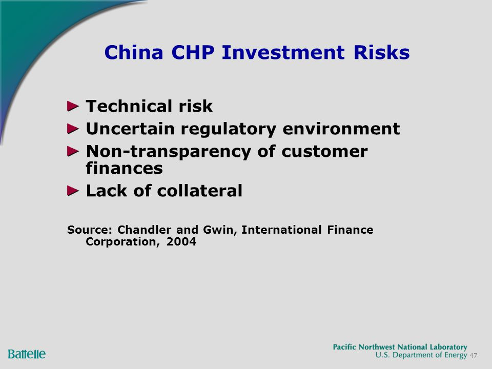 47 China CHP Investment Risks Technical risk Uncertain regulatory environment Non-transparency of customer finances Lack of collateral Source: Chandler and Gwin, International Finance Corporation, 2004