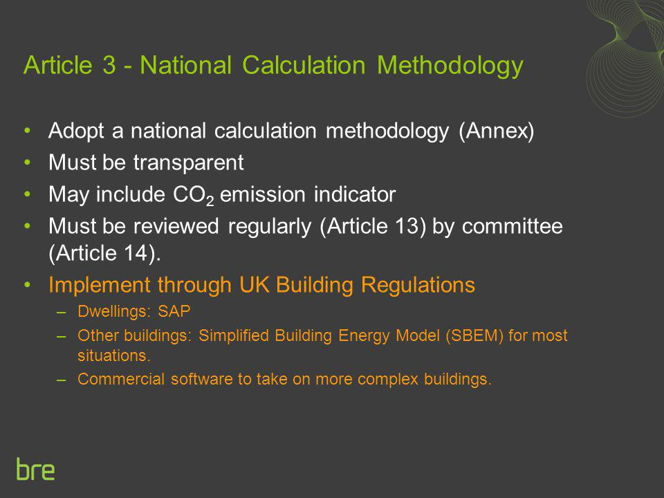 National Calculation Method – overview of iSBEM approach User Interface iSBEM Calculation core SBEM Interface Activity Database Fabric database Service database