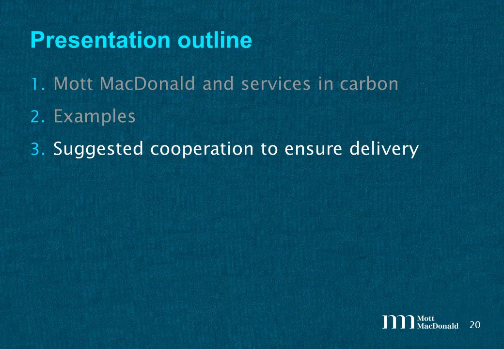 20 Presentation outline 1. Mott MacDonald and services in carbon 2.