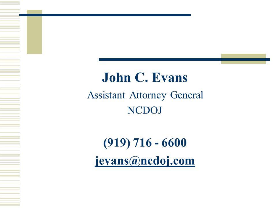 John C. Evans Assistant Attorney General NCDOJ (919) 716 - 6600 jevans@ncdoj.com