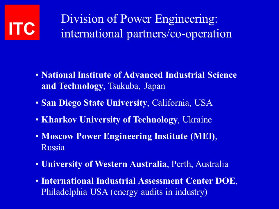 ITC Division of Power Engineering: international partners/co-operation National Institute of Advanced Industrial Science and Technology, Tsukuba, Japa