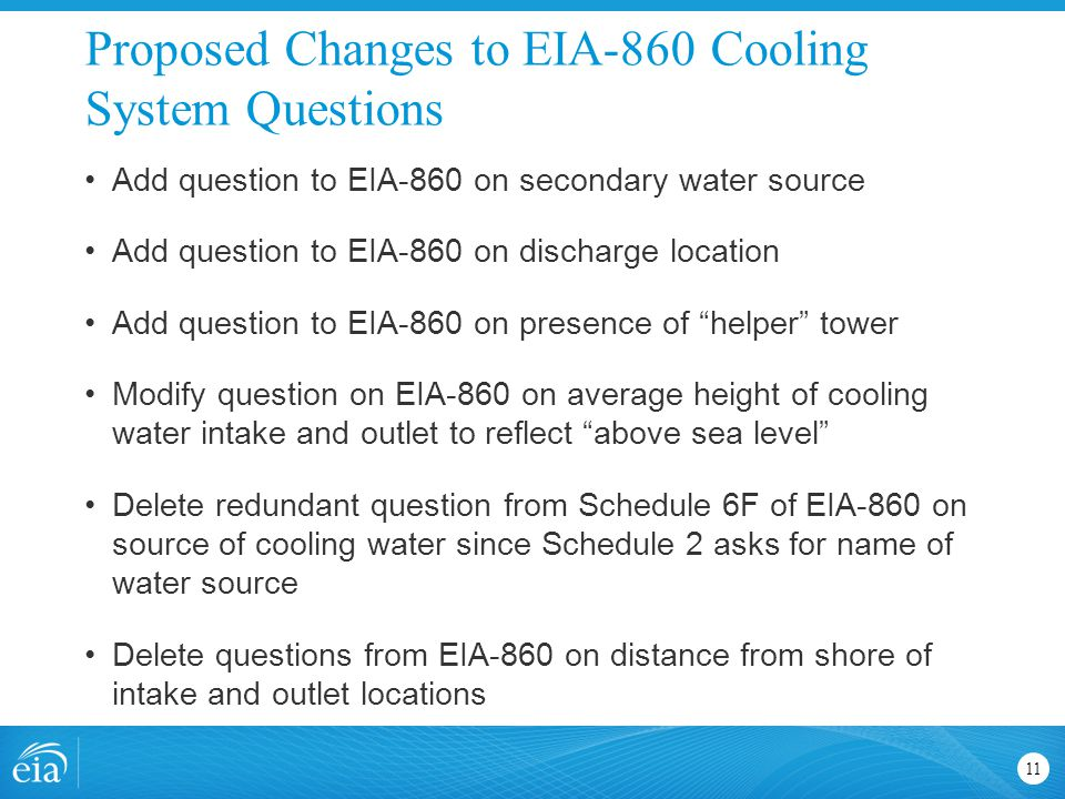 Proposed Changes to EIA-860 Cooling System Questions 11 Add question to EIA-860 on secondary water source Add question to EIA-860 on discharge locatio