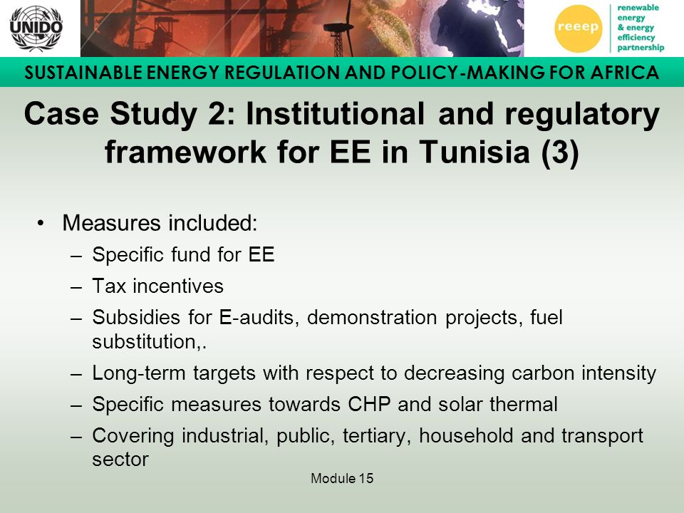 SUSTAINABLE ENERGY REGULATION AND POLICY-MAKING FOR AFRICA Module 15 Case Study 2: Institutional and regulatory framework for EE in Tunisia (3) Measur