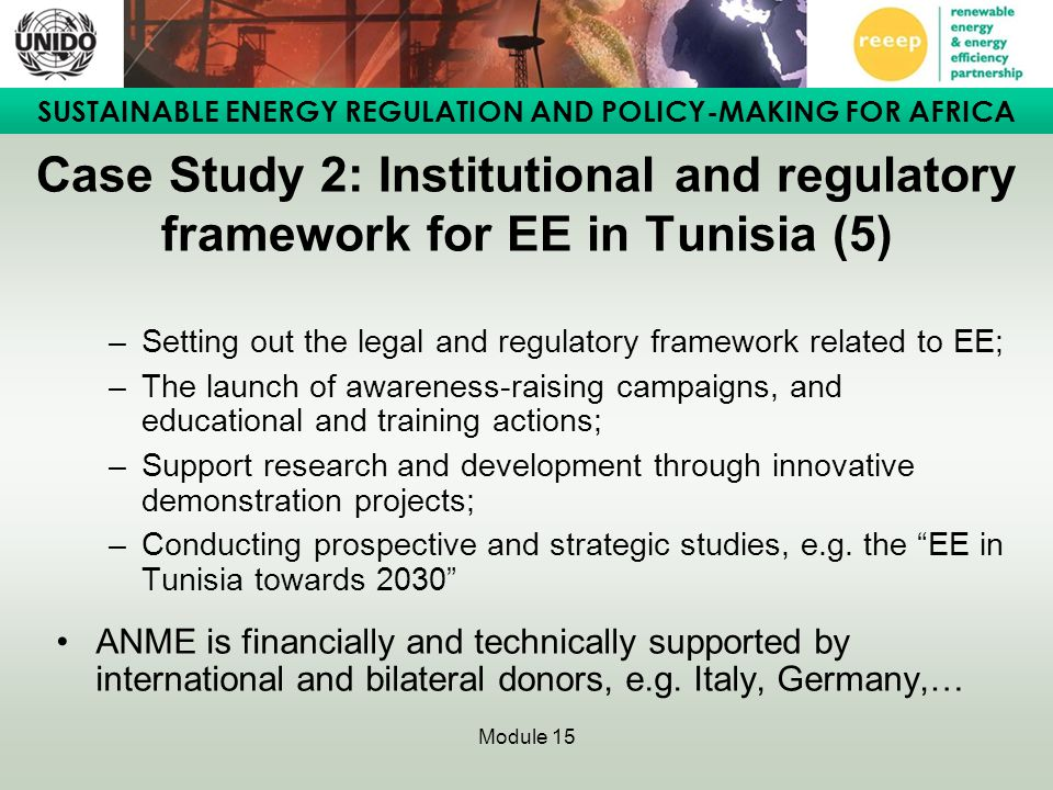 SUSTAINABLE ENERGY REGULATION AND POLICY-MAKING FOR AFRICA Module 15 Case Study 2: Institutional and regulatory framework for EE in Tunisia (5) –Setti