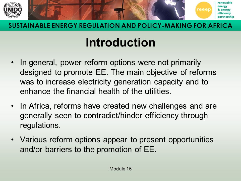 SUSTAINABLE ENERGY REGULATION AND POLICY-MAKING FOR AFRICA Module 15 Introduction In general, power reform options were not primarily designed to prom