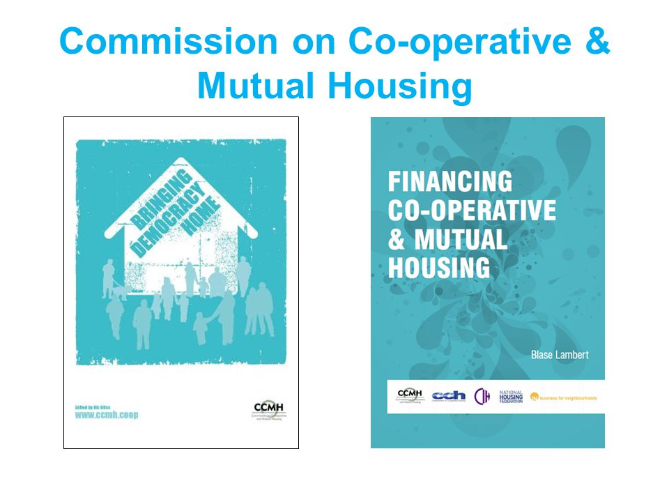 Models of Community Housing Ownership co- operatives Custom (self) build Management co- operatives Co-housing Community land trusts Mutual home ownership