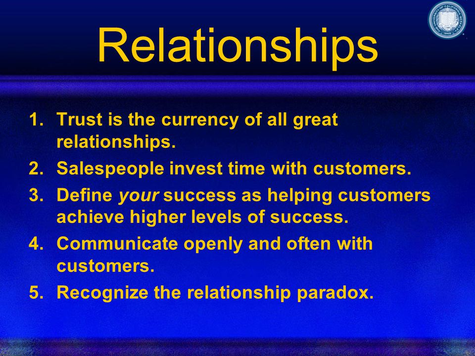 Relationships 1.Trust is the currency of all great relationships.