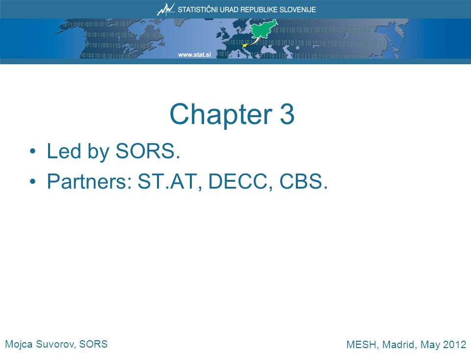Chapter 3 Led by SORS. Partners: ST.AT, DECC, CBS. Mojca Suvorov, SORS MESH, Madrid, May 2012