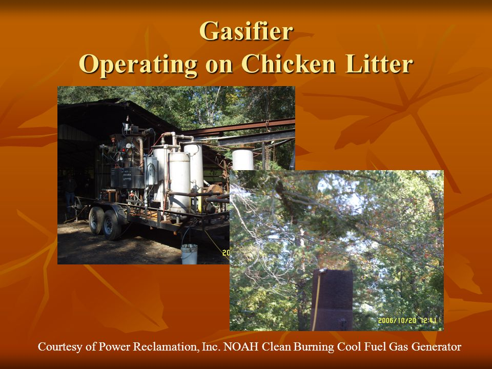 Gasifier Operating on Chicken Litter Courtesy of Power Reclamation, Inc.