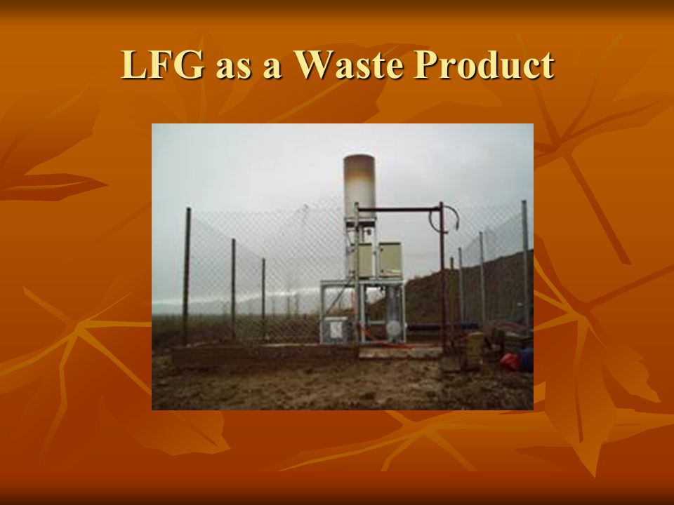 LFG as a Waste Product