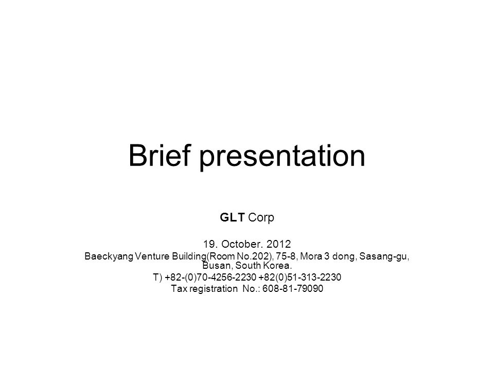 Brief presentation GLT Corp 19. October.
