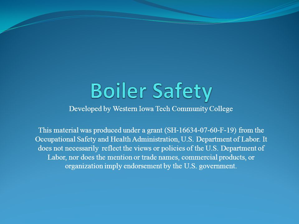 Boiler Room Hazards A Risk Of Explosion Exists High Pressure steam Combustion Gases Chemicals Moving Machinery Hot Surfaces