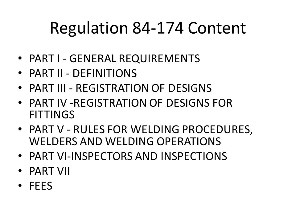 Regulation 84-174 Content PART I - GENERAL REQUIREMENTS PART II - DEFINITIONS PART III - REGISTRATION OF DESIGNS PART IV -REGISTRATION OF DESIGNS FOR