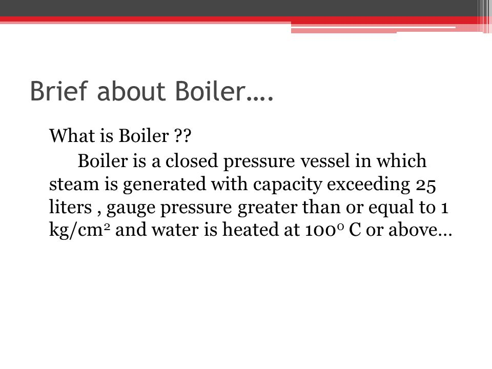 Brief about Boiler….What is Boiler ?.