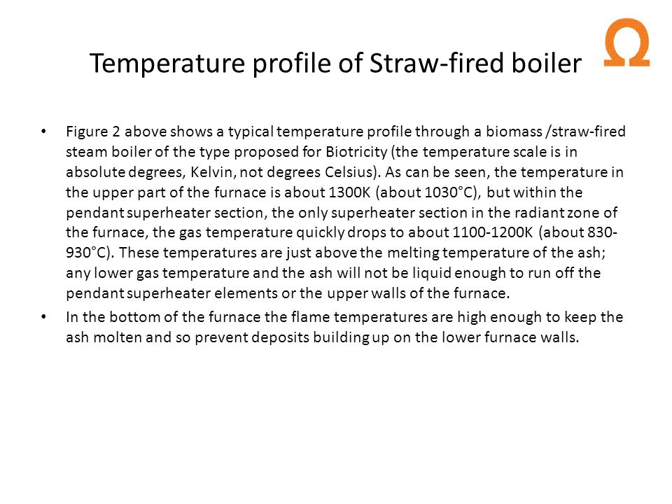 Temperature profile of Straw-fired boiler Figure 2 above shows a typical temperature profile through a biomass /straw-fired steam boiler of the type p