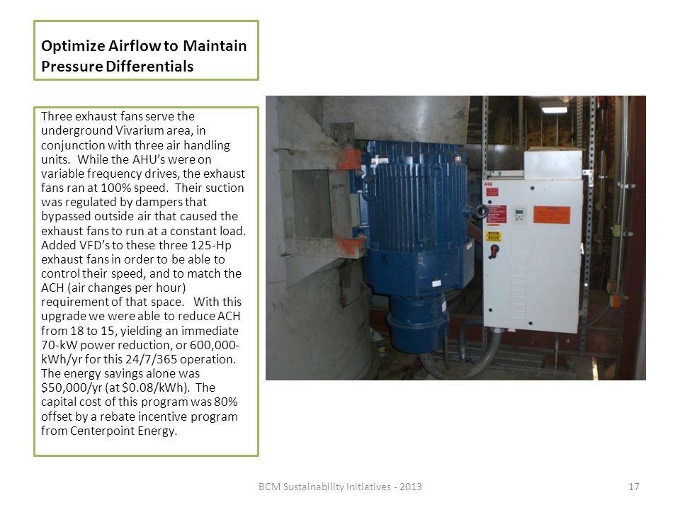 Optimize Airflow to Maintain Pressure Differentials Three exhaust fans serve the underground Vivarium area, in conjunction with three air handling uni