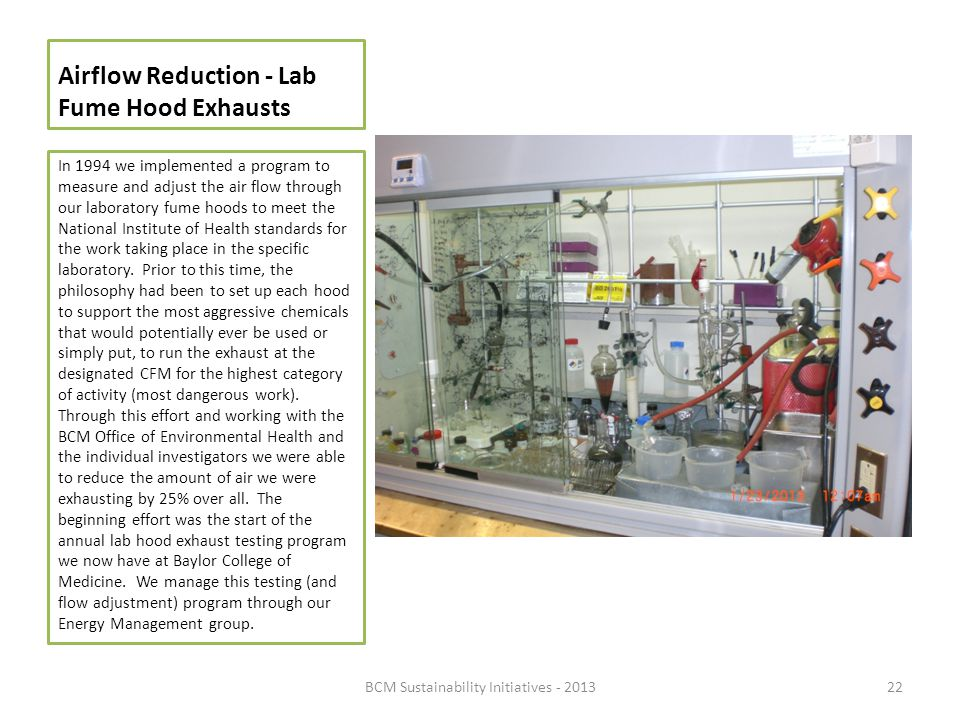 Airflow Reduction - Lab Fume Hood Exhausts In 1994 we implemented a program to measure and adjust the air flow through our laboratory fume hoods to me