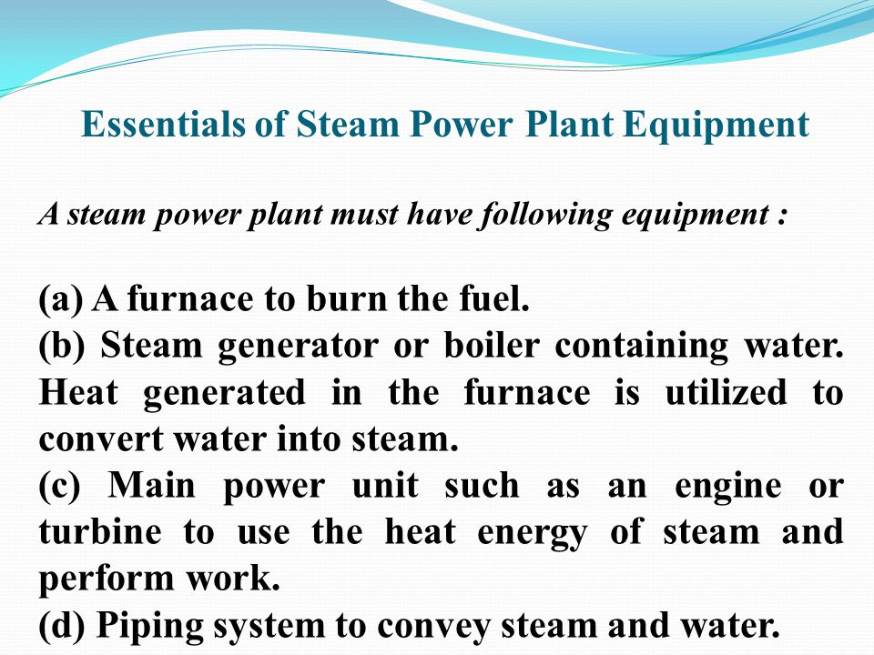The boiler is a rectangular furnace about 50 feet (15 m) on a side and 130 feet (40 m) tall.