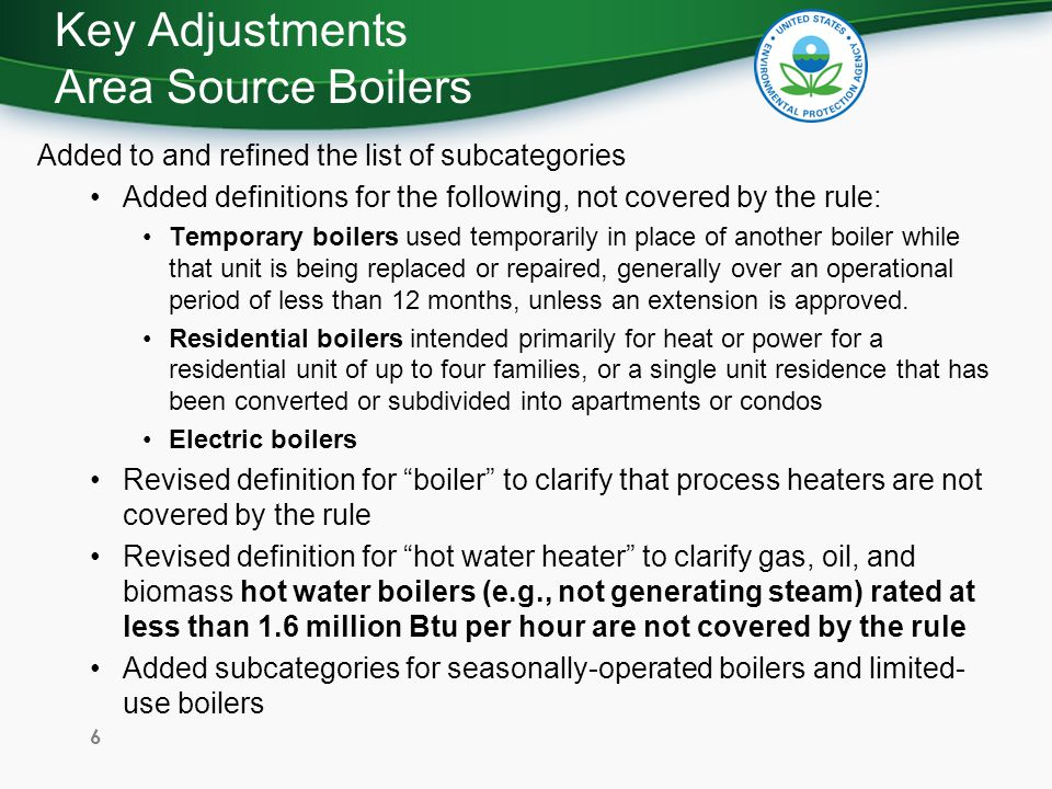 Key Adjustments Major Source Boilers Electronic Reporting: –The final rule added electronic reporting of ongoing compliance reports using the Compliance and Emissions Data Reporting Interface (CEDRI) through EPAs Central Data Exchange (www.epa.gov/cdx), once EPA has developed the specific reporting form.
