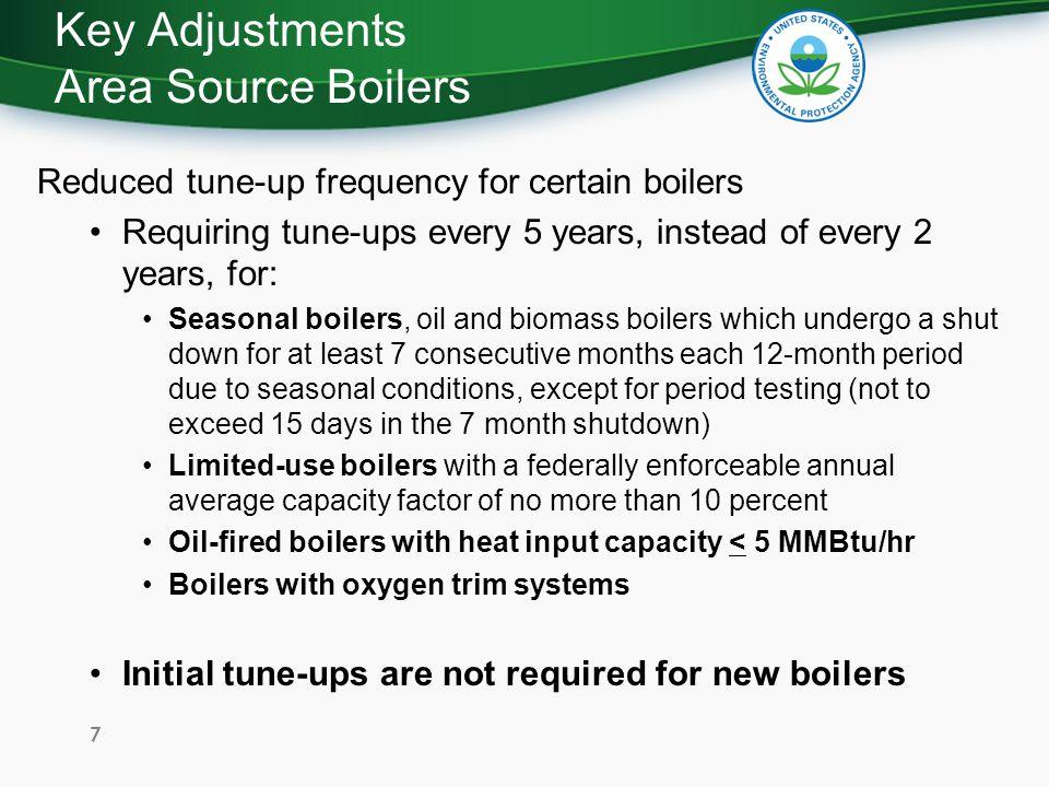 For Additional Information For Sources in New England: Susan Lancey, 617-918-1656 lancey.susan@epa.govlancey.susan@epa.gov Patrick Bird, 617-918-1287 bird.patrick@epa.govbird.patrick@epa.gov For area source boilers: http://www.epa.gov/boilercompliance For major source and area source boilers: http://www.epa.gov/ttn/atw/boiler/boilerpg.htm 18