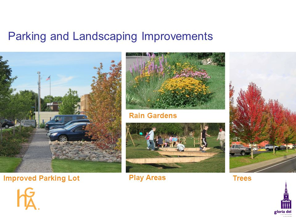 Parking and Landscaping Improvements Rain Gardens Improved Parking LotTrees Play Areas