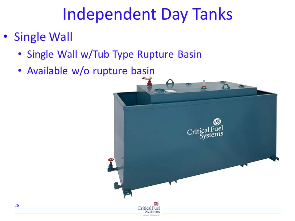Independent Day Tanks Single Wall Single Wall w/Tub Type Rupture Basin Available w/o rupture basin 28