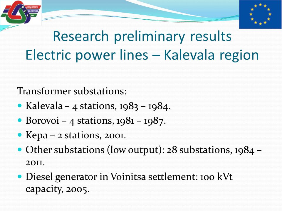 Research preliminary results Electric power lines – Kalevala region Transformer substations: Kalevala – 4 stations, 1983 – 1984.