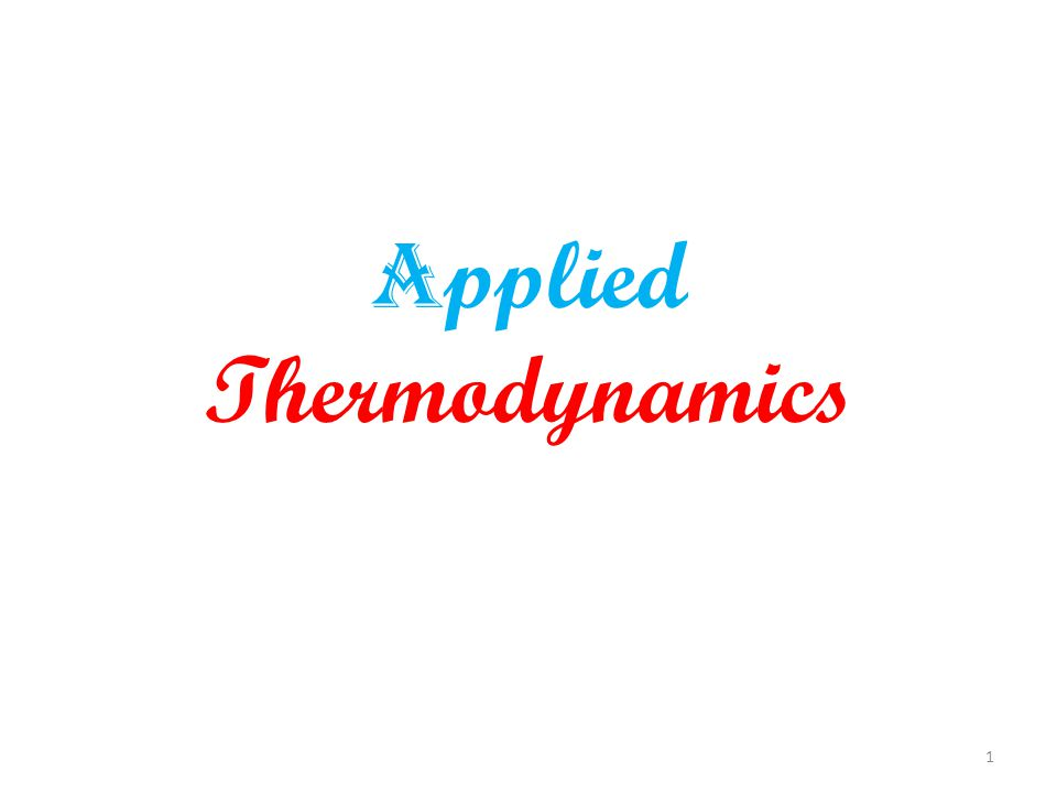 A pplied Thermodynamics 1
