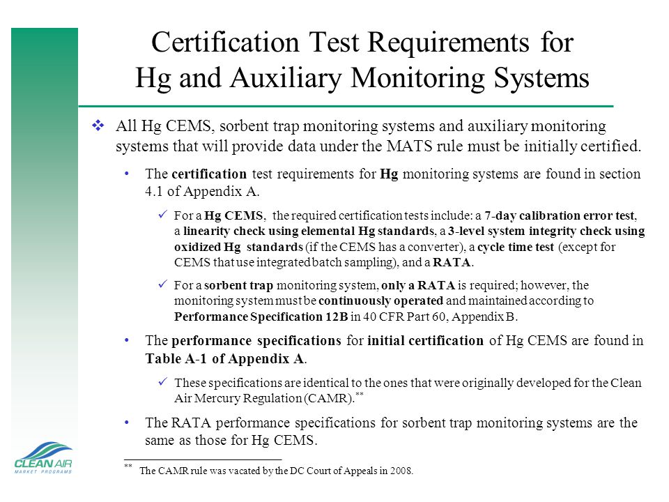 Certification Test Requirements for Hg and Auxiliary Monitoring Systems All Hg CEMS, sorbent trap monitoring systems and auxiliary monitoring systems