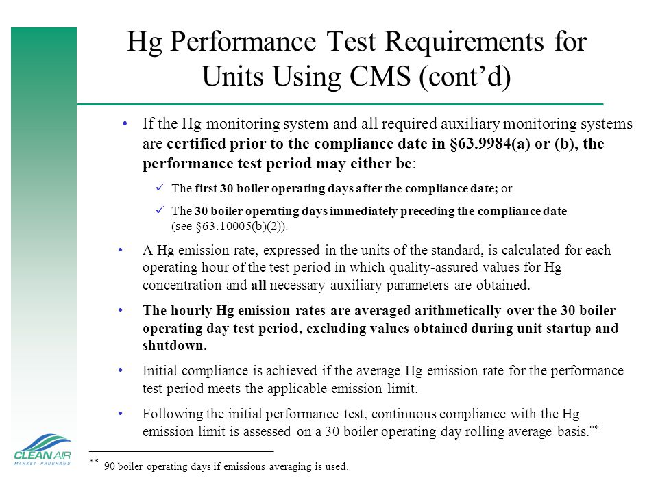 Hg Performance Test Requirements for Units Using CMS (contd) If the Hg monitoring system and all required auxiliary monitoring systems are certified p