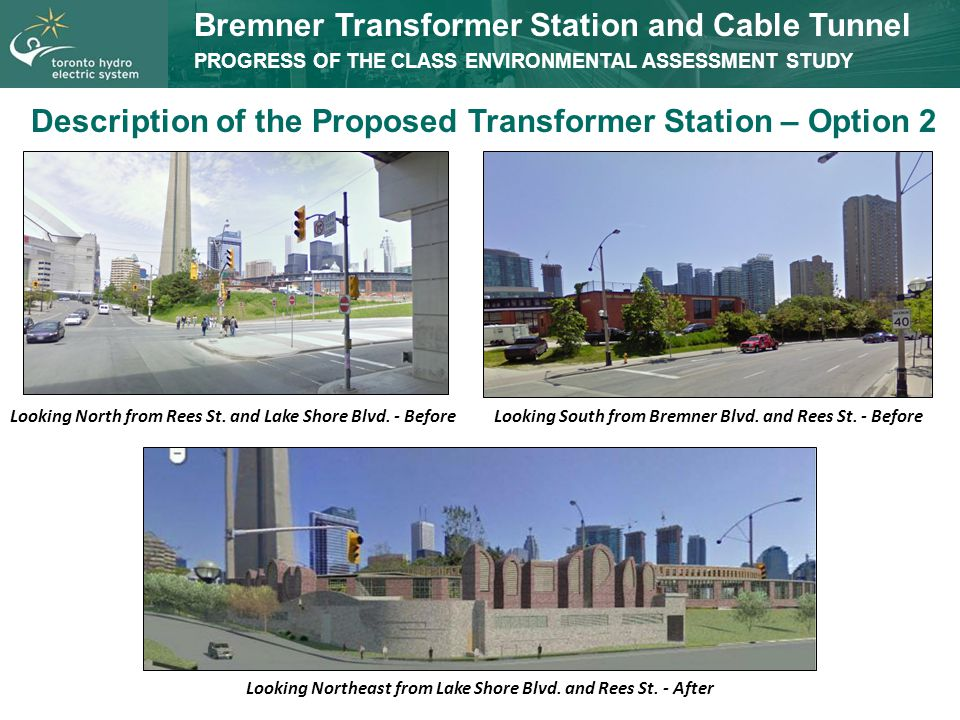 Description of the Proposed Transformer Station – Option 2 Looking Northeast from Lake Shore Blvd. and Rees St. - After Looking North from Rees St. an