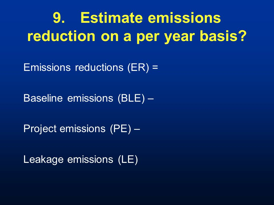 9.Estimate emissions reduction on a per year basis.