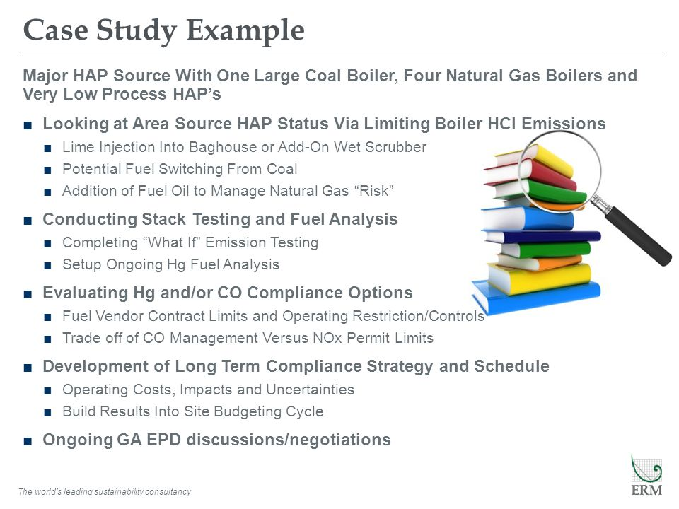 The worlds leading sustainability consultancy Case Study Example Major HAP Source With One Large Coal Boiler, Four Natural Gas Boilers and Very Low Pr