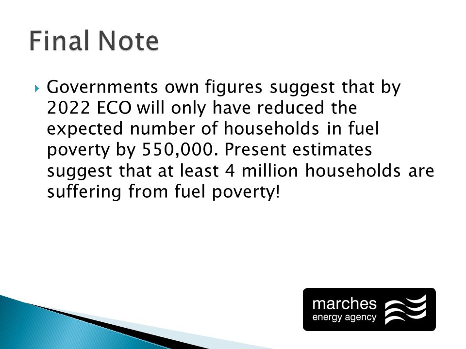 Governments own figures suggest that by 2022 ECO will only have reduced the expected number of households in fuel poverty by 550,000.