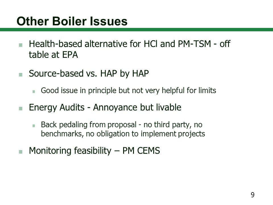 Other Boiler Issues Health-based alternative for HCl and PM-TSM - off table at EPA Source-based vs.