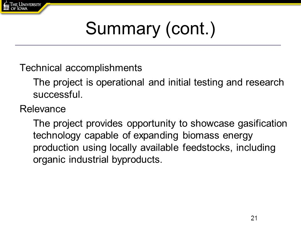 Summary (cont.) 21 Technical accomplishments The project is operational and initial testing and research successful. Relevance The project provides op