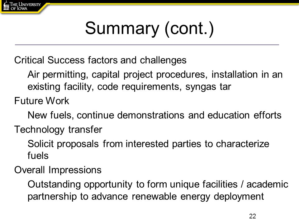 Summary (cont.) 22 Critical Success factors and challenges Air permitting, capital project procedures, installation in an existing facility, code requ